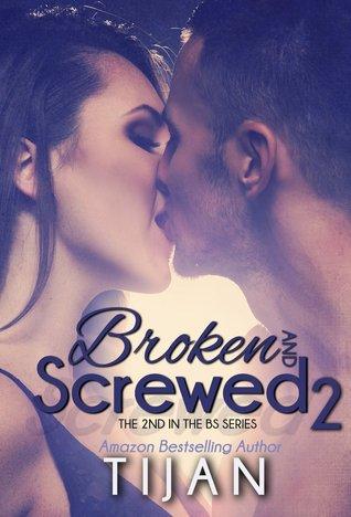 Broken and Screwed 2 by Tijan
