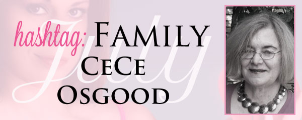 Hashtag: #Family – CeCe Osgood Guide to Writing Characters Based on Family Members