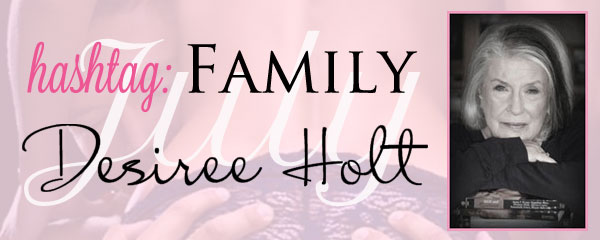 Hashtag: #Family – The Heart of My Life by Desiree Holt