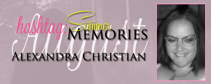 Hashtag – #SummerMemories: Alexandra Christian's Spine-Tingling Summer Reads