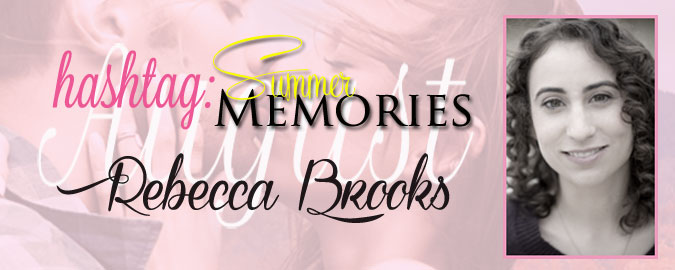 Hashtag: #SummerMemories – What Summer Should Be by Rebecca Brooks