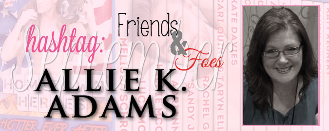Hashtag: #FriendsandFoes – I Eventually Got His Name by Allie K. Adams