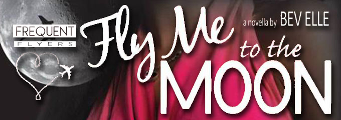 "Book It – In News Today: Book Blitz for Frequent Flyers  Featuring ""Fly Me To The Moon"" by Bev Elle"