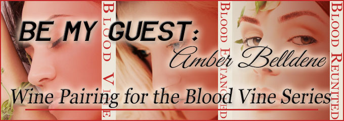 Be My Guest – Wine Pairing for the Blood Vine Series by Amber Belldene