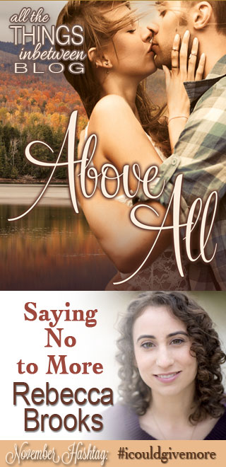 Hashtag: #ICouldGiveMore – Saying No to More by Rebecca Brooks