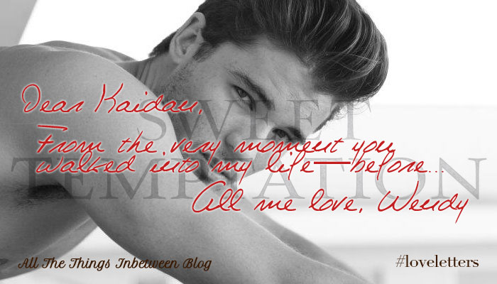 Hashtag: Love Letters – To Kaidan Rowe from Wendy Higgins