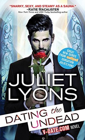 Weekend Pick Me Up: Dating the Undead by Juliet Lyons