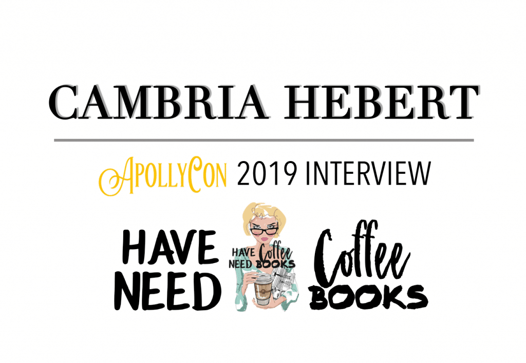 Interviews: Cambria Hebert at ApollyCon 2019 – About Writing – Have