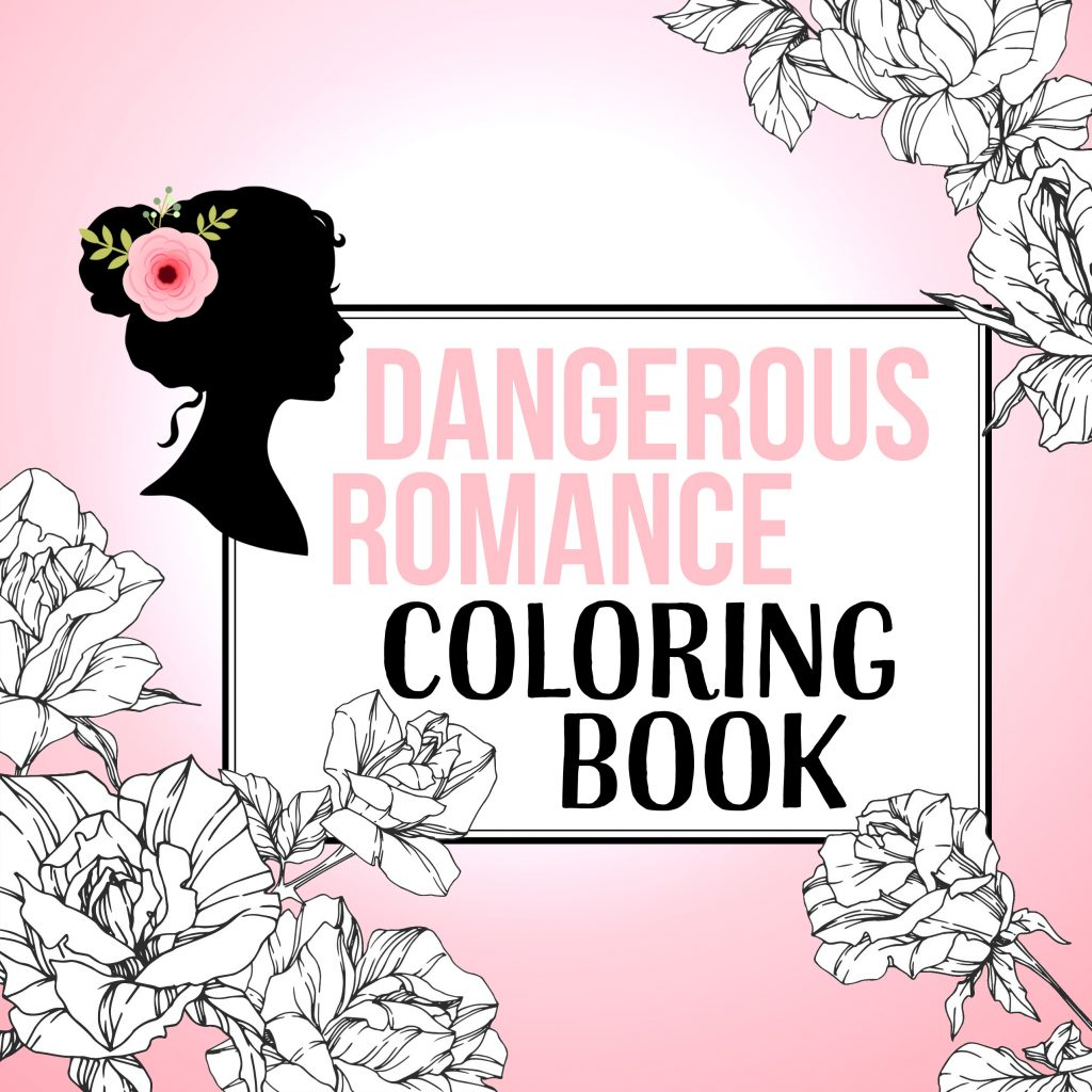 Dangerous Romance Coloring Book