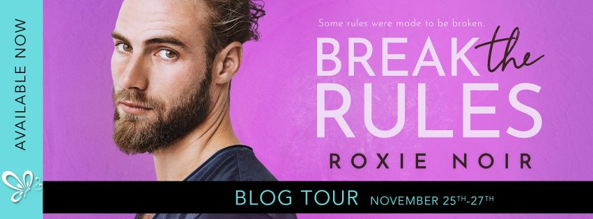 Break the Rules by Roxie Noir