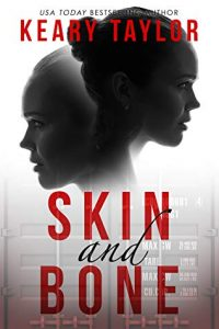 Skin and Bone by Keary Taylor