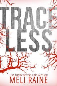 Traceless by Meli Raine