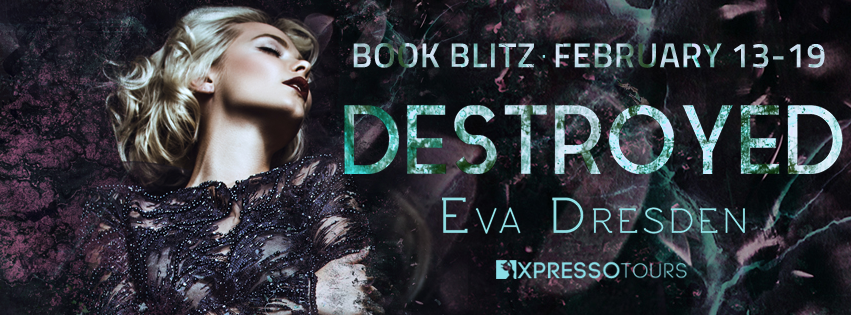 Destroyed by Eva Dresden