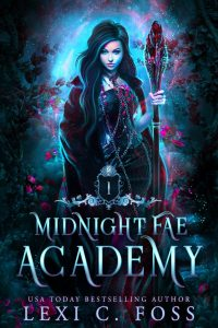 Midnight Fae Academy by Lexi C. Foss