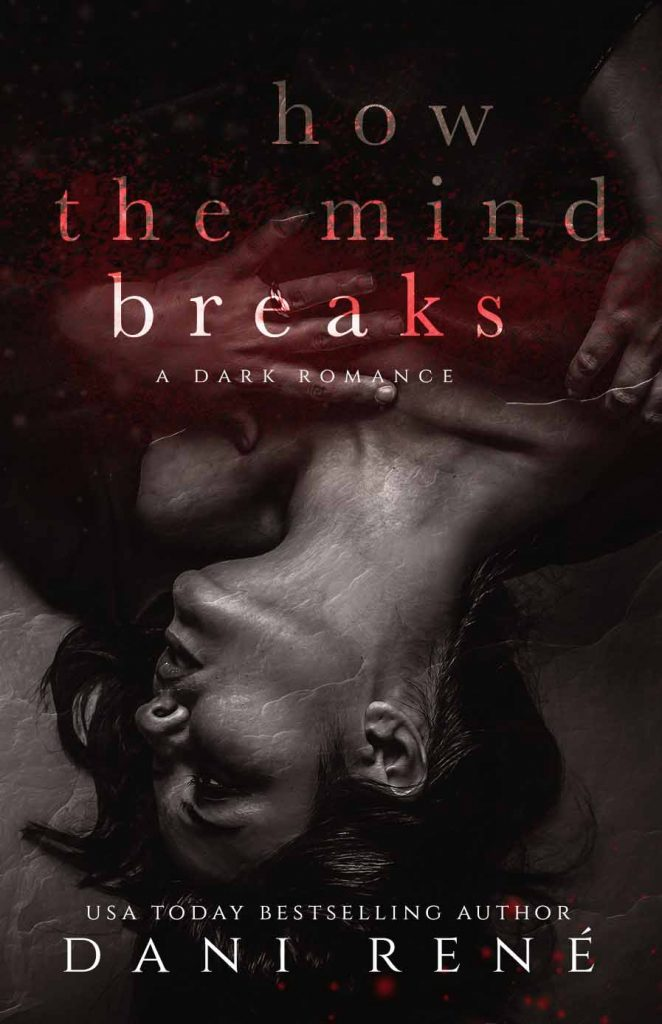 How the Mind Breaks - Dani Rene