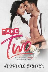 Take Two by Heather M. Orgeron
