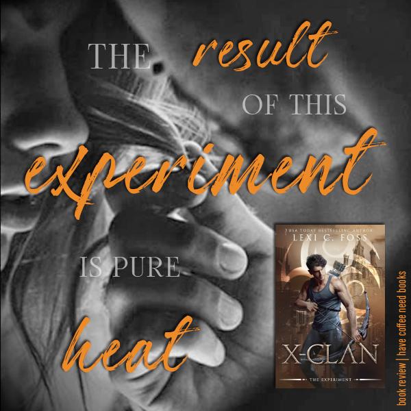 X-Clan The Experiment Lexi C. Foss