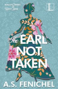 The Earl Not Taken by A.S. Fenichel