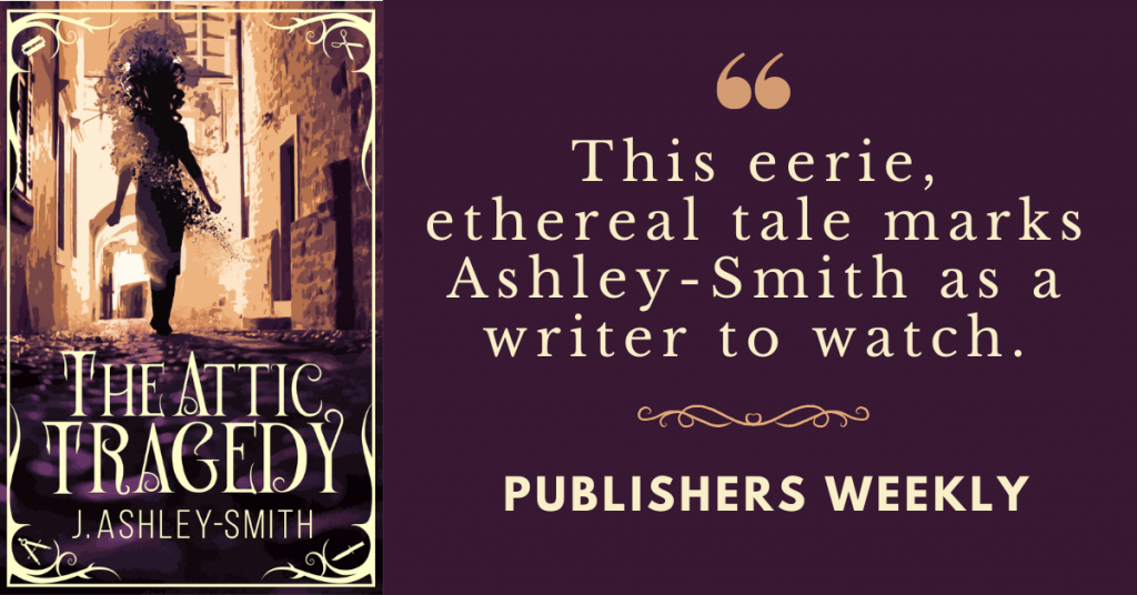 The Attic Tragedy by J. Ashley Smith