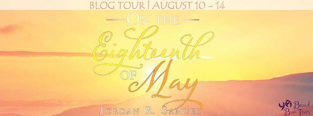 On the Eighteenth of May by Jordan M. Samuel